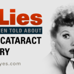 7 Lies You've Been Told About Laser Cataract Surgery